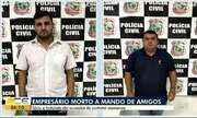Polícia revela envolvidos em assassinato de empresário em Fortaleza