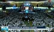 Conferência Jovens Fortes reúne 18 mil pessoas dutante todo o sábado no Goiânia Arena