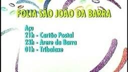Confira a programação desta segunda-feira de Carnaval no Norte Fluminense
