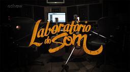 Teaser - Nova temporada de Laboratório do Som