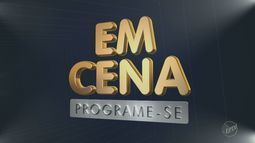 Confira a programação cultural da região no 'Em Cena'