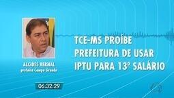 TCE proíbe uso do IPTU para 13º salário em Campo Grande; prefeito fala sobre decisão
