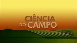 Confira o quadro 'Ciência do Campo' no Inter TV Rural deste domingo (8)