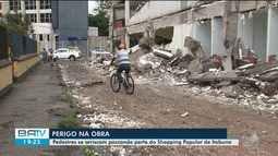 Após demolição, estrutura do shopping popular de Itabuna apresenta riscos à população