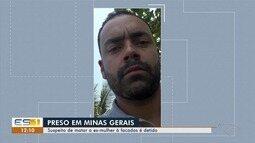 Suspeito de matar ex mulher no Espírito Santo é preso em Minas