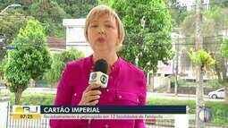 Recadastramento do Cartão Imperial é prorrogado em 12 localidades de Petrópolis