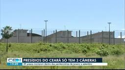 Presídios no Ceará contam com poucas câmeras de segurança e excesso de presos