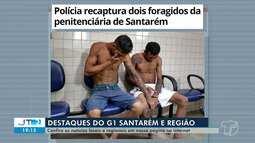 Recaptura de foragidos da penitenciária é destaque no G1 Santarém e região