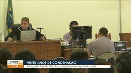 Vinte anos de condenação: Leonardo José da Silva foi condenado no regime fechado
