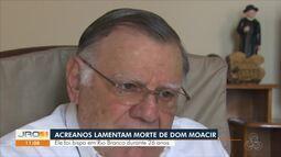 Acreanos lamentam morte de Dom Moacyr