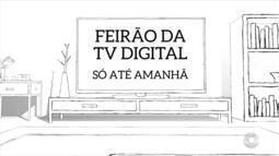 Feirão da TV Digital no Litoral Norte do RS vai até sábado (28)