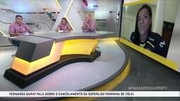 Fernanda Garay e Carol Gattaz fala sobre o cancelamento da Superliga Feminina de Vôlei