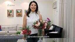 """No quadro """" Feito em Casa"""" dicas de arranjo floral - Bloco 02"""