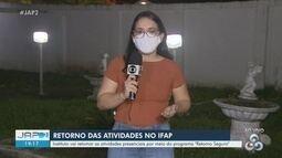 Instituto Federal do Amapá retoma atividades presenciais com o programa 'Retorno Seguro'