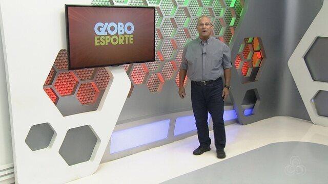 Assista à integra do Globo Esporte AM deste sábado (21)