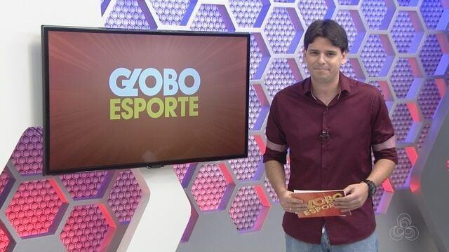 Assista à íntegra do Globo Esporte AM desta sexta (24)