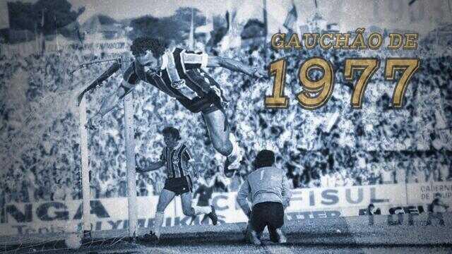 Relembre a vitória do Grêmio no Gauchão de 1977