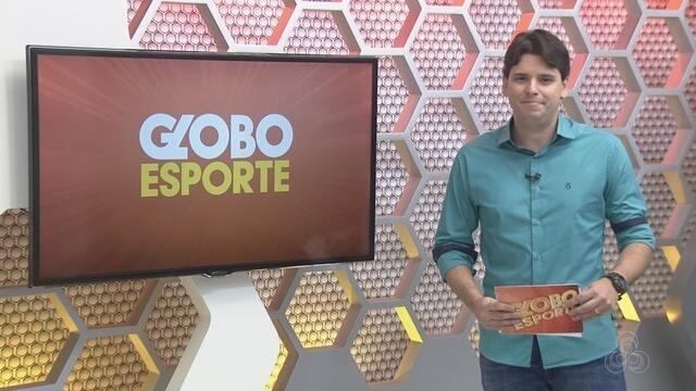 Veja a íntegra do Globo Esporte AM desta sexta, dia 15