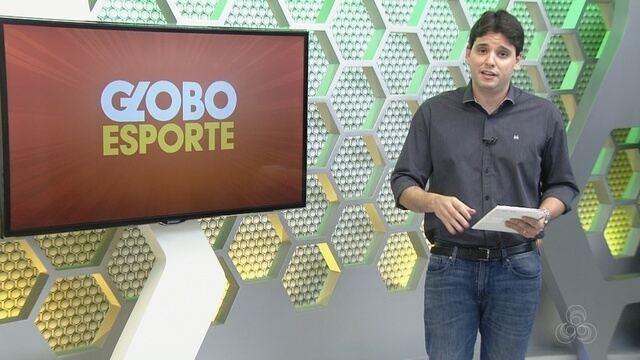 Veja a íntegra do Globo Esporte AM desta sexta, dia 23