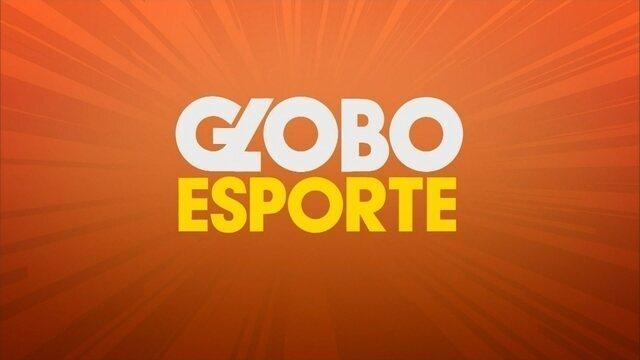 Confira a íntegra do Globo Esporte desta quarta-feira (25)