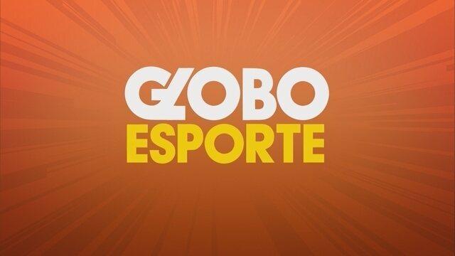 Confira a íntegra do Globo Esporte desta segunda-feira (17)