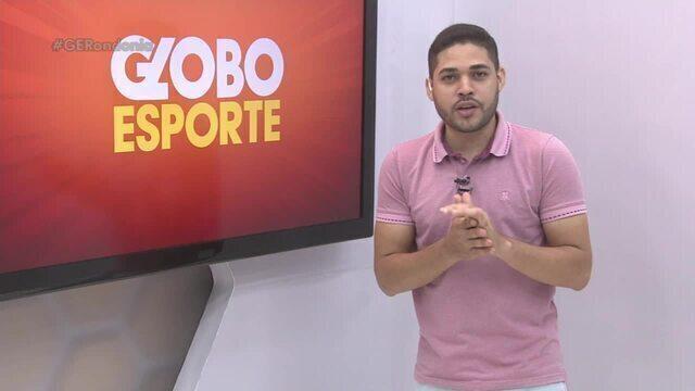 Confira na íntegra o Globo Esporte Rondônia deste sábado, 13
