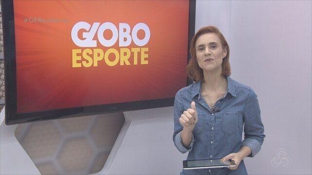 Confira na íntegra o Globo Esporte Rondônia desta sexta-feria, 9