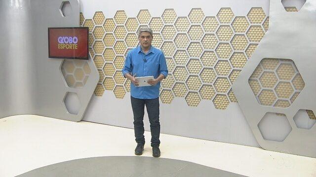 Confira na íntegra o Globo Esporte desta quarta-feira (18)