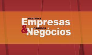Pequenas Empresas & Grandes Negócios - Edição de 23/10/2016