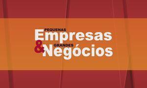 Pequenas Empresas & Grandes Negócios - Edição de 11/06/2017