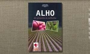 Livro reúne informações sobre cultivo de alho