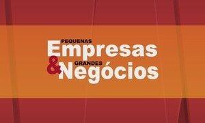 Pequenas Empresas & Grandes Negócios - Edição de 30/07/2017