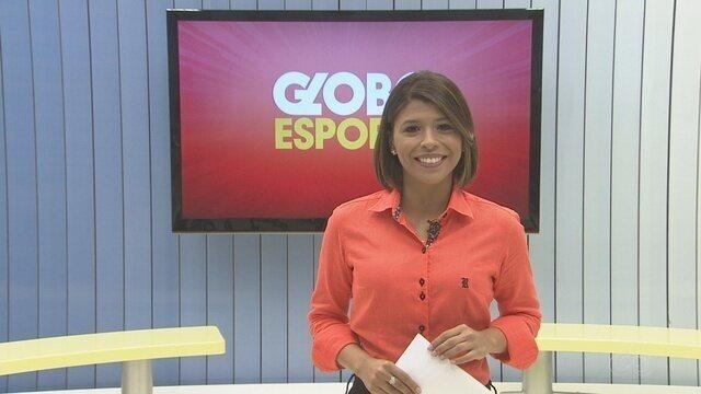 Confira na íntegra o Globo Esporte desta terça-feira (25)