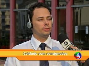 Cuidados na hora de fazer um empréstimo consignado - Para esclarecer sobre os riscos deste tipo de empréstimo, Procons de todo o Brasil fazem ações para alertar o consumidor.