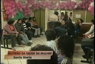 Mulheres têm atendimento especial hoje ( 29), em Santa Maria, RS. - Os atendimentos são no Centro Social Urbano.
