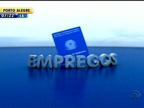 Veja oportunidades de emprego para Porto Alegre nesta quinta-feira - O Bom Dia divulga vagas e oportunidades.