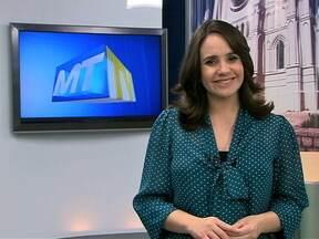 Confira os destaques do MTTV 1ª edição desta quarta-feira (27) - Confira os destaques do MTTV 1ª edição desta quarta-feira (27)