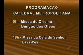Veja a programação desta quinta-feira (28) na Catedral de Belém - Na Catedral Metropolitana, às 9h haverá Missa do Crisma, com a Bênção dos Óleos. Às 18h acontece a Missa da Ceia do Senhor, conhecida também como a missa do Lava-Pés.