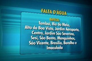 Fornecimento de água é suspenso em alguns bairros da Grande João Pessoa; veja quais - A interrupção é para manutenção dos sistema de distribuição.