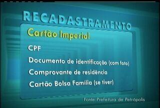 Começa o recadastramento do Cartão Imperial em Petrópolis, Região Serrana do Rio - Sete mil e quinhentas famílias recebem o benefícios na cidade.