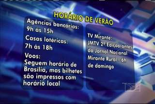 À zero hora de domingo (20) começa o Horário de Verão - O Maranhão ficará de fora, mas é preciso ficar atento a algumas mudanças em atendimento de bancos e lotéricas.