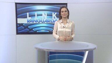 Chamada Link Vanguarda - Quinta-feira (14/11) - Veja os destaques do Link Vanguarda desta quinta-feira (14).