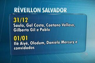 Réveillon de Salvador terá quatro dias de festas - Gil, Caetano, Saulo, Gal Costa, Olodum, Daniela Mercury e Pablo são algumas das atrações.