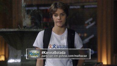 07/08 - #KarinaBolada - Confira o novo App de Malhação!