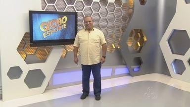 Assista à íntegra do Globo Esporte AM desta terça (12) - Confira os destaques do esporte no Amazonas.