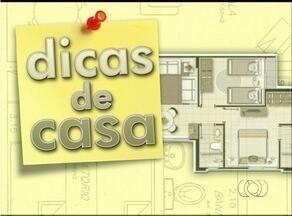 Veja o quadro 'Dicas de Casa' deste sábado (17) - Veja o quadro 'Dicas de Casa' deste sábado (17)