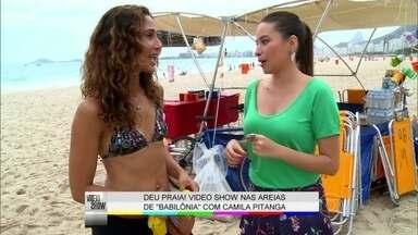 Camila Pitanga: 'Gosto de trabalhar em locação' - Vídeo Show acompanha gravação de Babilônia na praia
