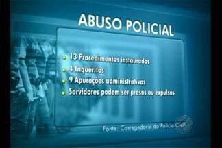 Corregedoria da Polícia Civil abriu 13 procedimentos para investigar abuso de policiais - Casos mais comuns foram de policiais que prenderam suspeitos sem provas.