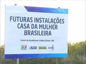 Tocantins adere a programa e receberá construção da Casa da Mulher Brasileira - Tocantins adere a programa e receberá construção da Casa da Mulher Brasileira