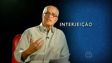Professor de português aborda o uso da interjeição - Educador traz texto de Mário Quintana como exemplo